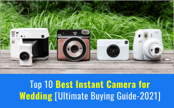 Best Instant Camera for Wedding