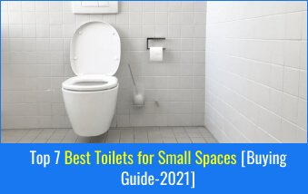 Best Toilets for Small Spaces.